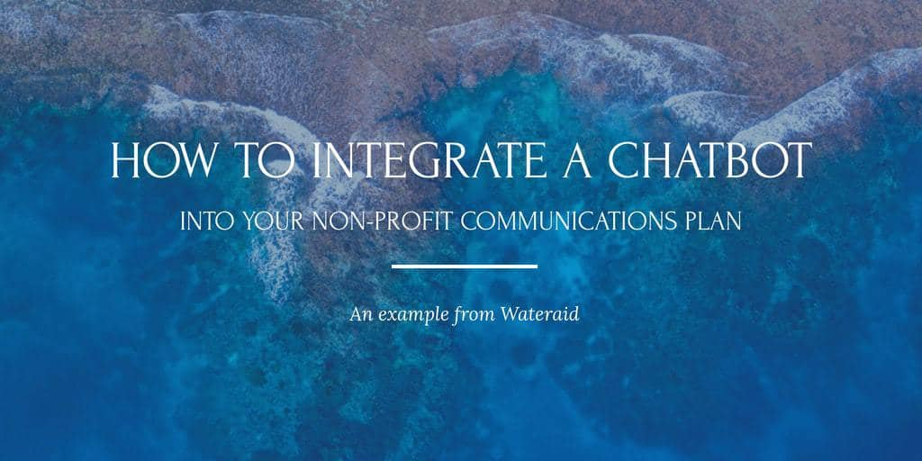 How to integrate a chatbot into your non profit communications plan