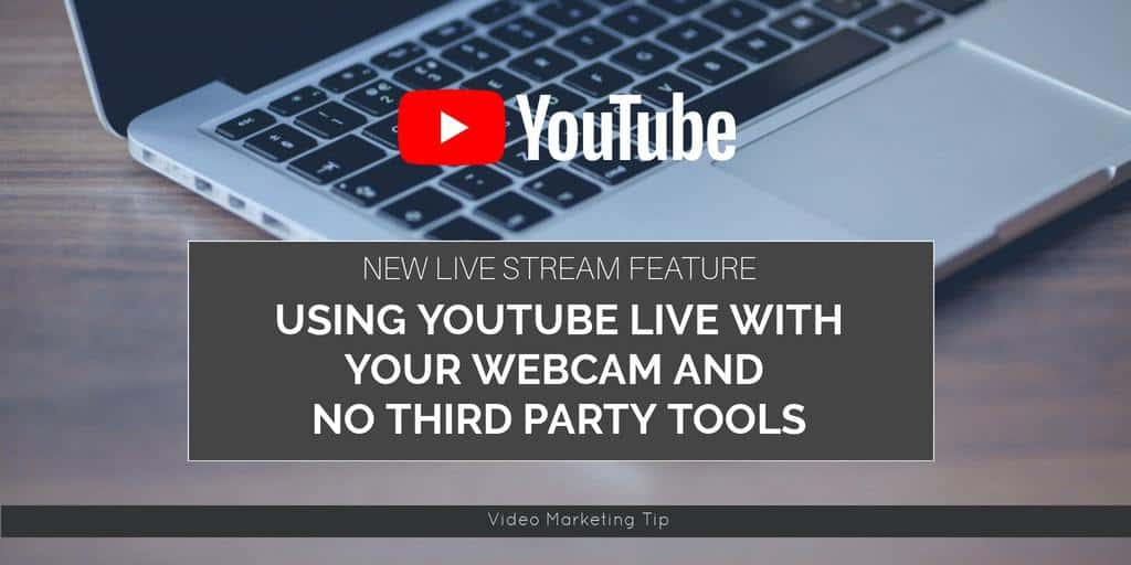 How to use the new YouTube live stream feature streaming live with your webcam and no third party tools