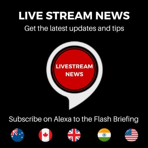 Live Stream News Alexa Flash Briefing for the latest updates and tips