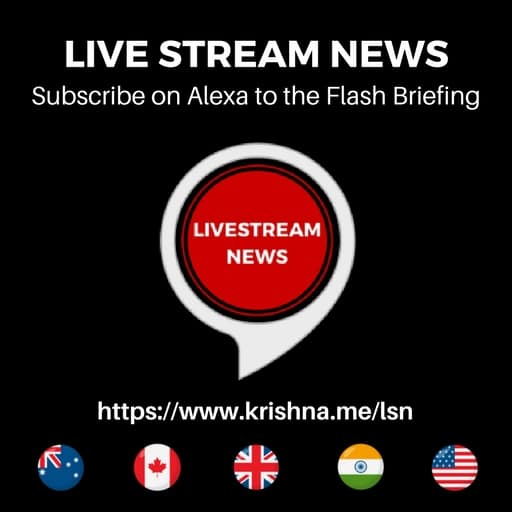 Subscribe to the Live Stream News Alexa Flash Briefing by Krishna De