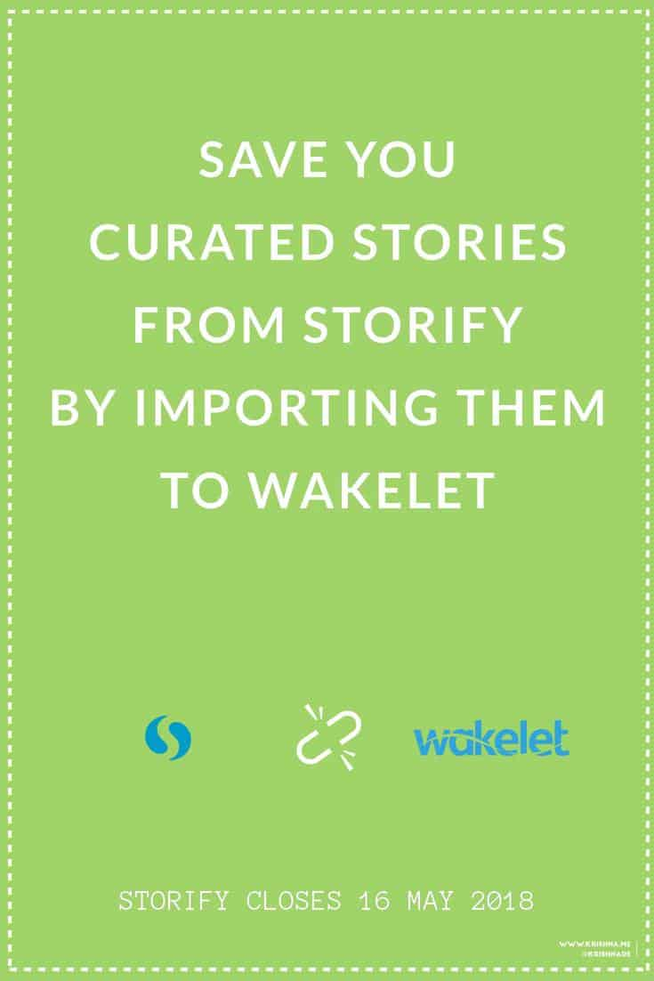 How to save your curated content from Storify by importing it to Wakelet - a tutorial to help you with your digital content marketing and curation