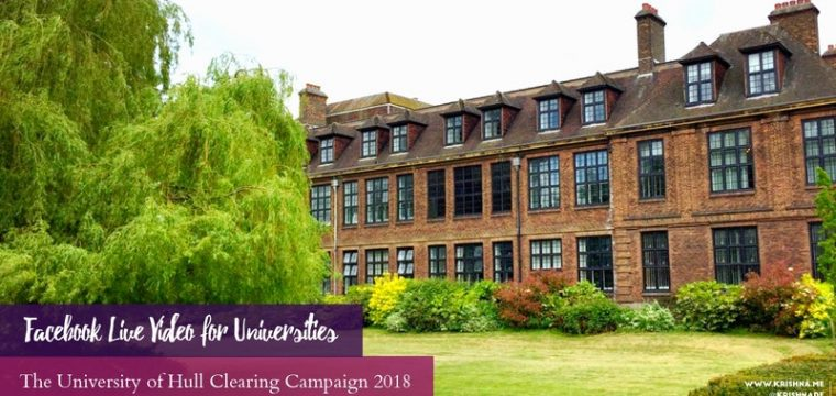 Using Facebook Live for university student recruitment campaigns – an example from the University of Hull clearing campaign 2018
