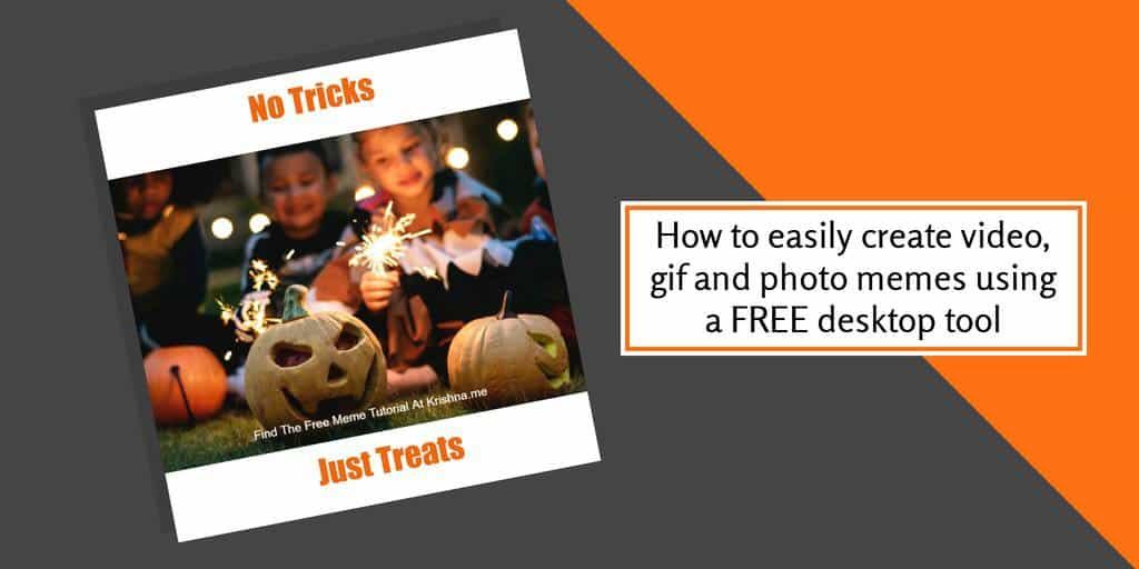 How to easily create video gif and photo memes for your social media campaigns using a free desktop tool
