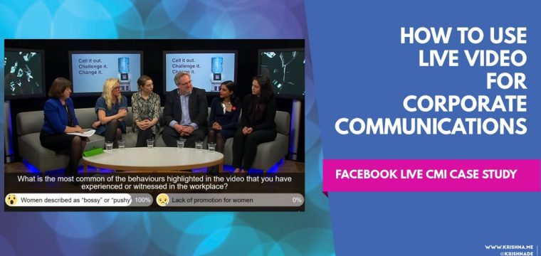 How to use live video for corporate communications – a Facebook Live case study