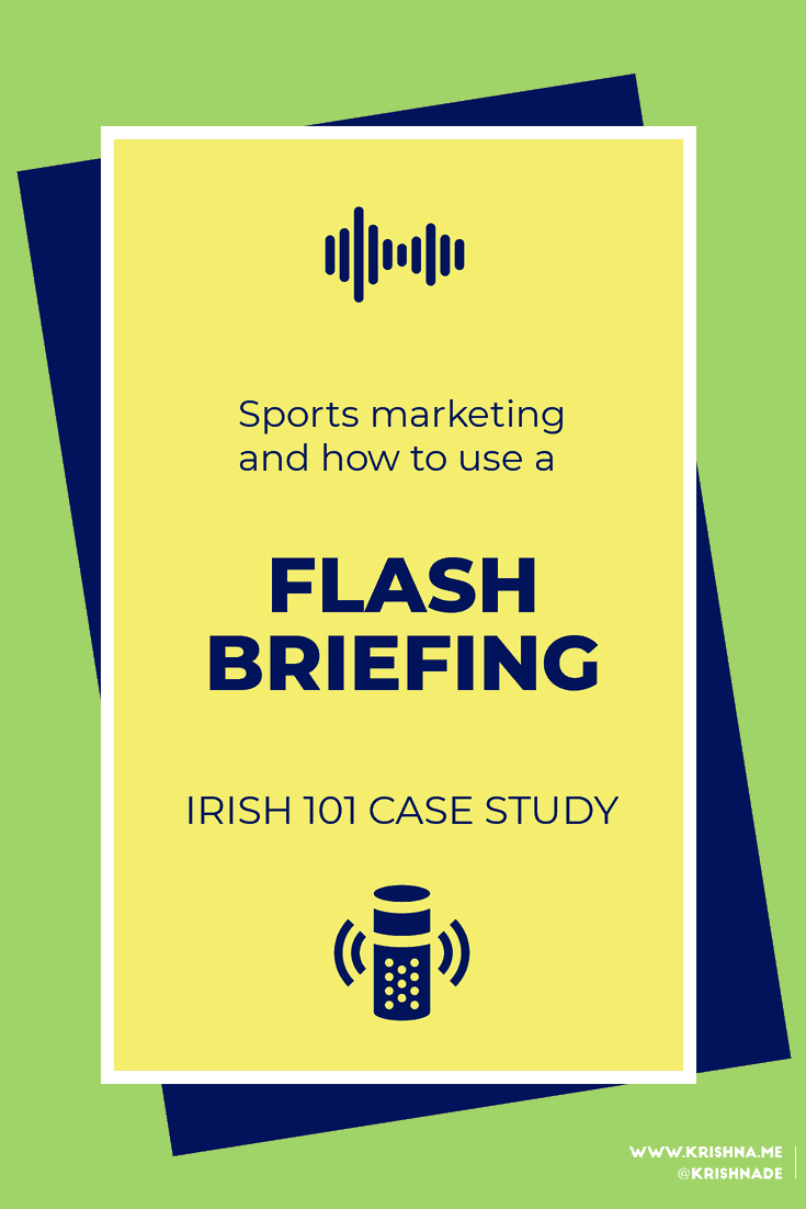 Inside Voice Flash Briefing Case Study with Irish 101 - how to use an Amazon Alexa Flash Briefing as part of your content marketing plan #sportsmarketing #voice #AmazonAlexa #FlashBriefing #Irish101